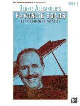 Dennis Alexander - Favorite Solos Book 2 - Piano