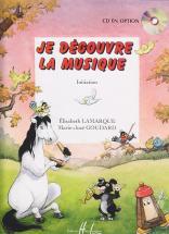 Lamarque E. / Goudard M.-j. - Je Découvre La Musique - Initiation