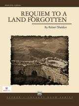 Sheldon Robert - Requiem To A Land Forgotten - Symphonic Wind Band
