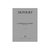 Dufourt Hugues - La Maison Du Sourd - Partie De Flute Solo