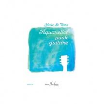 Le Gars Marc - Aquarelles Vol.1 - Guitare