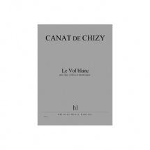 Canat De Chizy Edith - Le Vol Blanc - 2 Violons Et Electronique