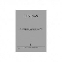 Levinas Michael - Quatuor A Cordes N.3 - 2 Violons, Alto Et Violoncelle