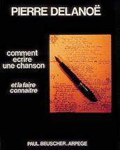Delanoe Pierre - Comment Ecrire Une Chanson - Chant