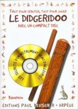 Baudouin - Tout Pour Débuter Le Didgeridoo + Cd