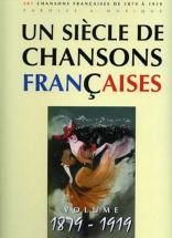 Siècle Chansons Françaises 1879-1919 - Pvg