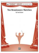 Stalter Todd - Two Renaissance Sketches - Symphonic Wind Band
