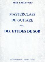Carlevaro Abel - Masterclass : 10 Etudes De Sor - Guitare