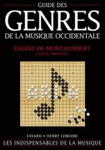 Abromont C./ Montalembert E. (de) - Guide Des Genres De La Musique Occidentale