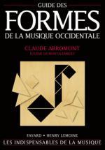 Abromont C./ De Montalembert E. (de) - Guide Des Formes De La Musique Occidentale