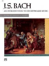 Bach Johann Sebastian - An Introduction To His Works - Piano