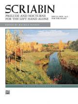Scriabine Alexandre - Prelude And Nocturne For The Left Hand - Piano Solo