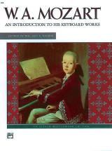 Mozart Wolfgang Amadeus - Mozart: An Introduction To His Works - Piano