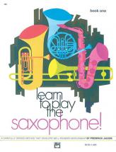 Jacobs Frederick - Learn To Play Saxophone! Book 1 - Saxophone
