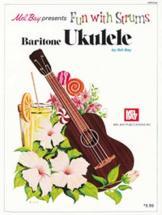 Bay William - Fun With Strums - Baritone Ukulele