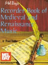 Zeidler Franz - Recorder Book Of Medieval And Renaissance Music - Recorder