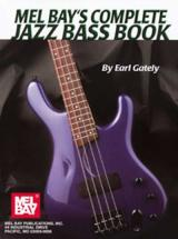 Gately Earl - Complete Jazz Bass Book - Electric Bass
