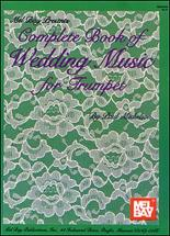 Mickelson Paul - Complete Book Of Wedding Music - Trumpet