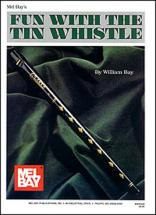 Bay William - Fun With The Tin Whistle - Tin Whistle