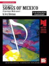 Silverman Jerry - Songs Of Mexico - Piano/vocal