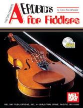 Wheeler Carol Ann - Aerobics For Fiddlers + Cd - Fiddle And Violin