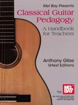 Glise Anthony - Classical Guitar Pedagogy - Guitar