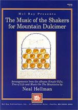 Hellman Neal - Music Of The Shakers For Mountain Dulcimer - Dulcimer
