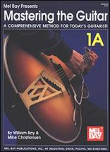 Bay William - Mastering The Guitar Book 1a - Guitar