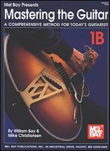 Bay William - Mastering The Guitar Book 1b - Guitar