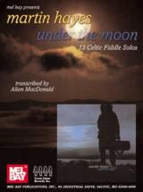 Hayes Martin - Martin Hayes - Under The Moon - Fiddle