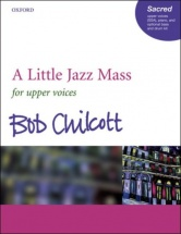 Bob Chilcott - A Little Jazz Mass - Ssa