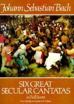 BACH J.S. SIX GREAT SECULAR CANTATAS