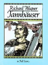 Wagner R. - Tannhauser - Full Score