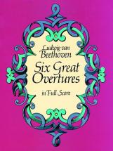 Beethoven L.van - Six Great Overtures - Full Score