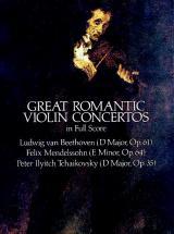 Beethoven/mendelssohn/tchaikovsky - Great Romantic Violin Concertos - Full Score