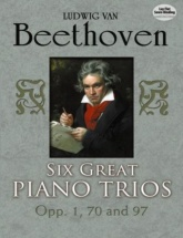 Beethoven L. (van) - Six Great Piano Trios In Full Score