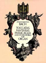 Bach J.s. - Toccatas, Fantasias, Passacaglia And Other Works For Organ