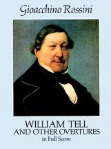 Rossini G. - Guillaume Tell Et Autres Ouvertures - Full Score