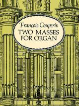 Couperin F. - Two Masses For Organ, Mass For The Parishes - Mass For The Convents - Orgue