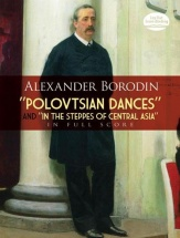 Borodin A. - Polovtsian Dances And In The Steppes Of Central Asia- Full Score