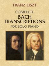 Liszt F. - Complete Bach Transcriptions - Piano