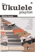 Ukulele Playlist White Book 32 Rock & Pop Classics