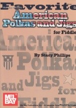 Phillips Stacy - Favorite American Polkas And Jigs For Fiddle - Fiddle