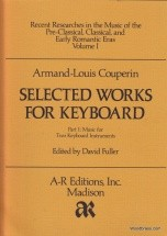 Couperin Armand-louis - Selected Works For Keyboard Part I - Clavecin
