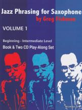Fishman G. - Jazz Phrasing For Saxophone Vol. 1 + 2 Cd