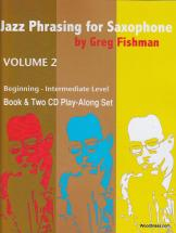 Fishman G. - Jazz Phrasing For Saxophone Vol. 2 + 2 Cd