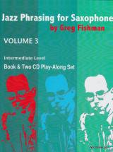 Fishman G. - Jazz Phrasing For Saxophone Vol. 3 + 2 Cd