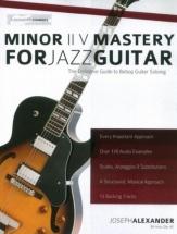 Alexander J. - Minor Ii-v Mastery For Jazz Guitar