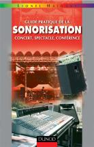 Haidant Lionel - Guide Pratique De La Sonorisation, Concert, Spectacle, Conference
