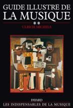 Michels U. - Guide Illustre De La Musique Tome Ii